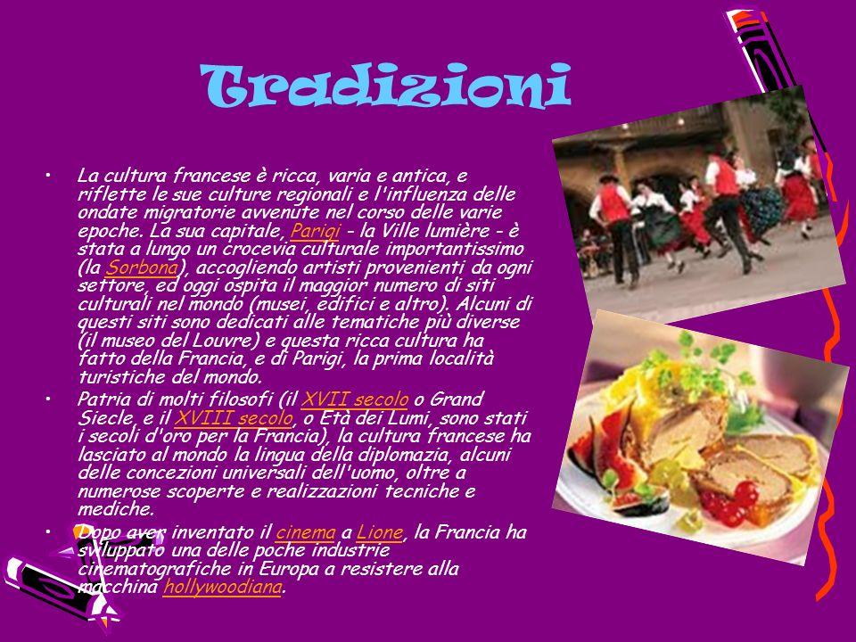 Tradizioni La cultura francese è ricca, varia e antica, e riflette le sue culture regionali e l'influenza delle ondate migratorie avvenute nel corso d