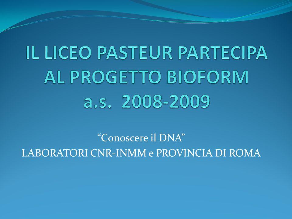 Conoscere il DNA LABORATORI CNR-INMM e PROVINCIA DI ROMA