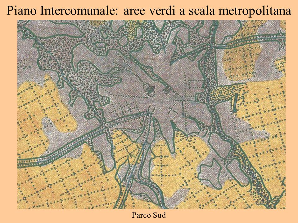 Piano Intercomunale: aree verdi a scala metropolitana Parco Sud