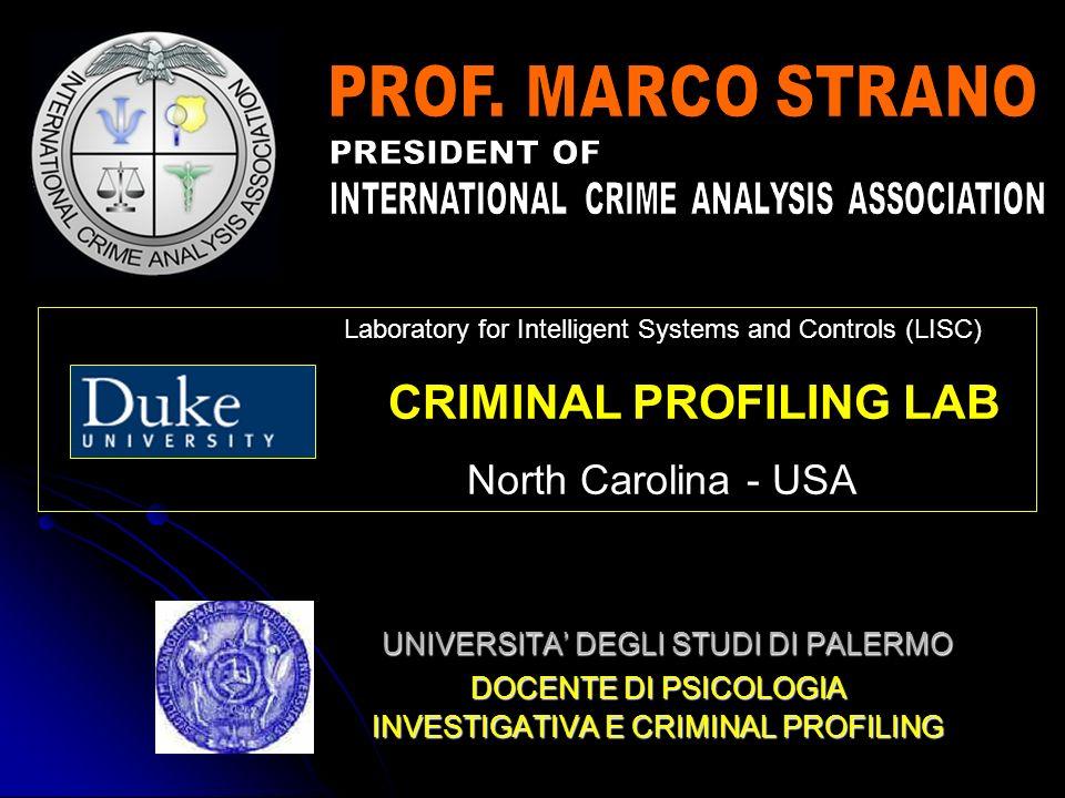 UNIVERSITA DEGLI STUDI DI PALERMO DOCENTE DI PSICOLOGIA INVESTIGATIVA E CRIMINAL PROFILING Laboratory for Intelligent Systems and Controls (LISC) CRIM