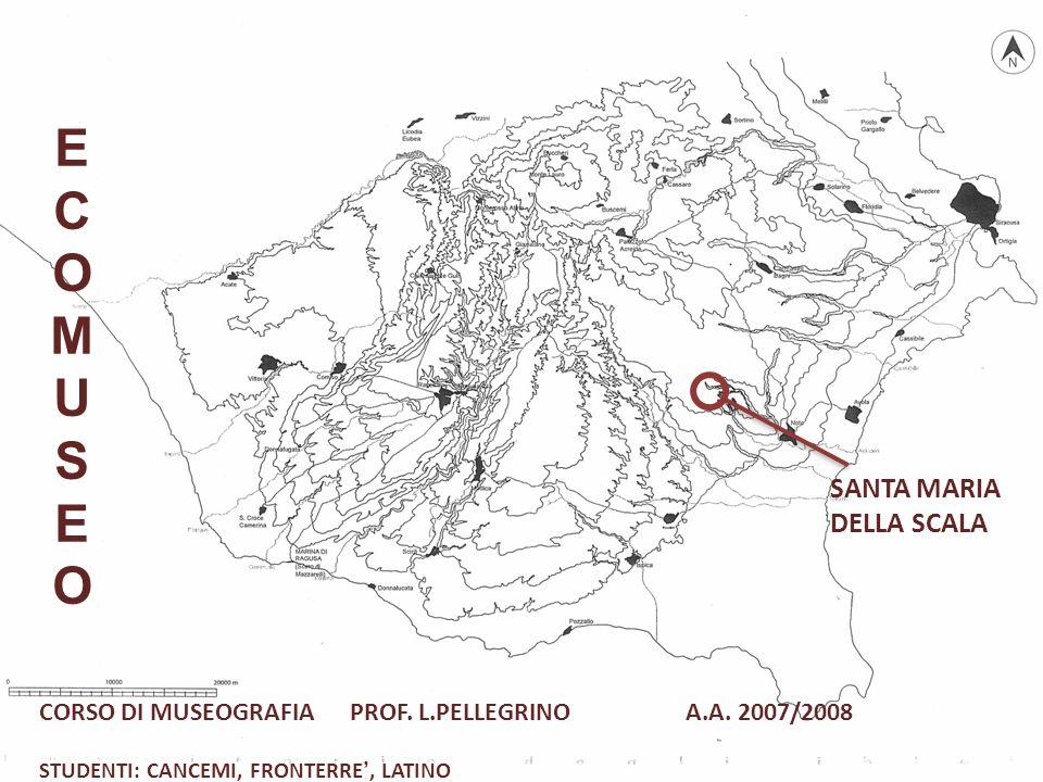 ECOMUSEOECOMUSEO SANTA MARIA DELLA SCALA CORSO DI MUSEOGRAFIA PROF.
