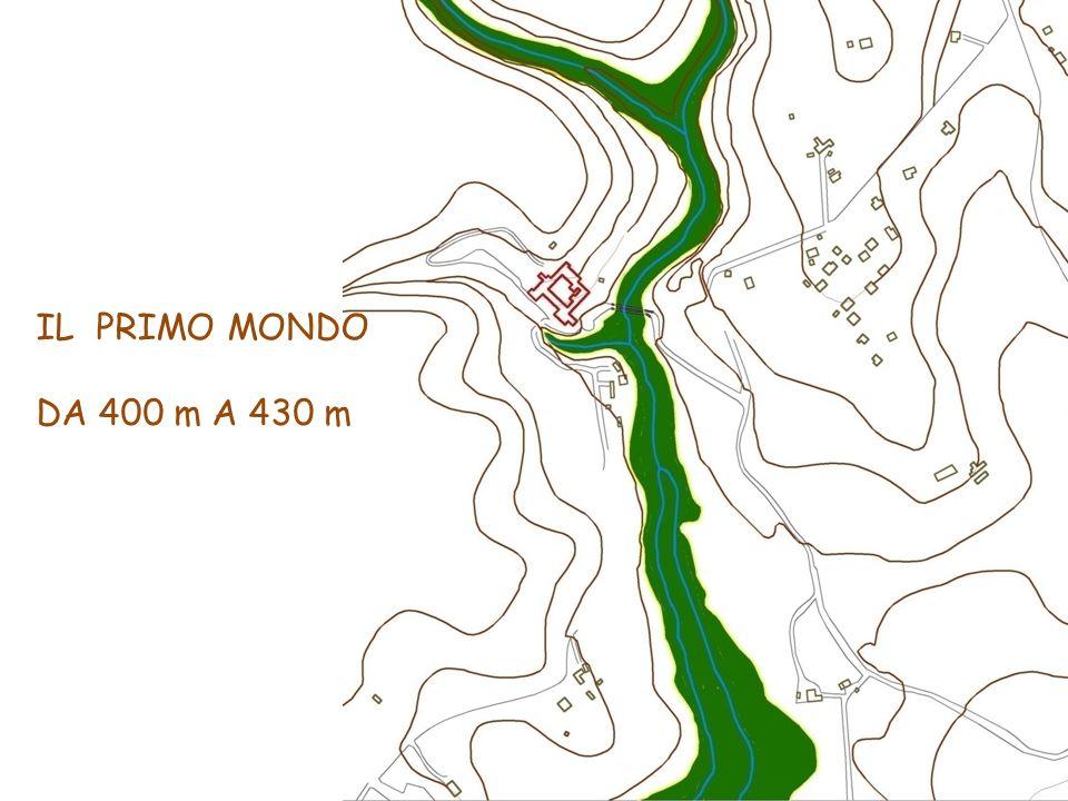 IL PRIMO MONDO DA 400 m A 430 m