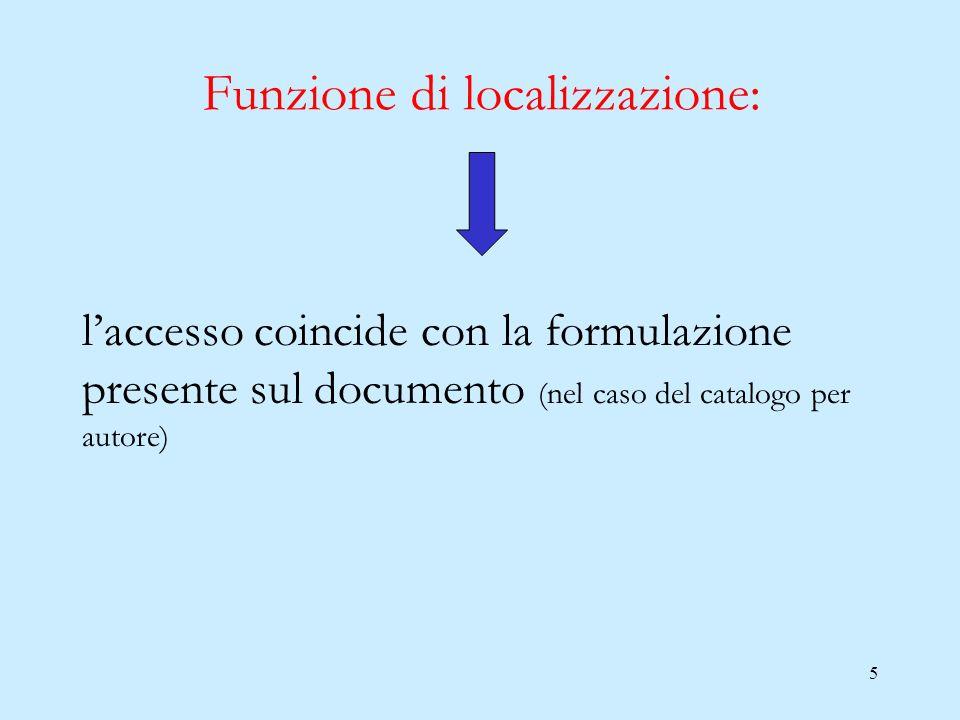 6 Funzione di collocazione: necessita di una forma controllata e strutturata, che sia: 1.