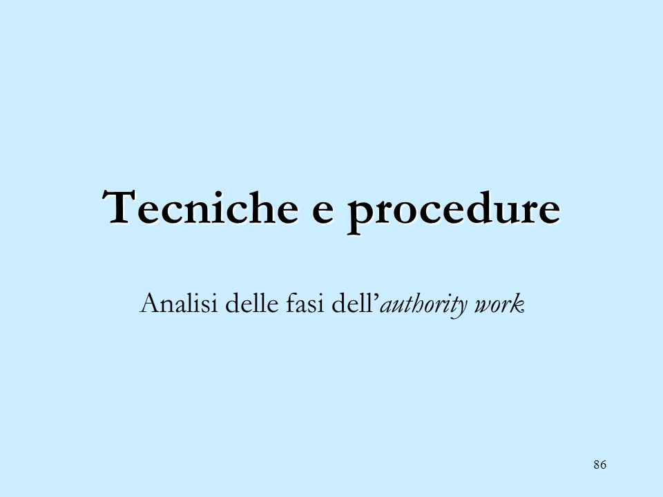 86 Tecniche e procedure Analisi delle fasi dellauthority work