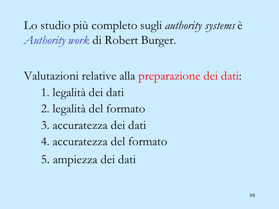 98 Lo studio più completo sugli authority systems è Authority work di Robert Burger.