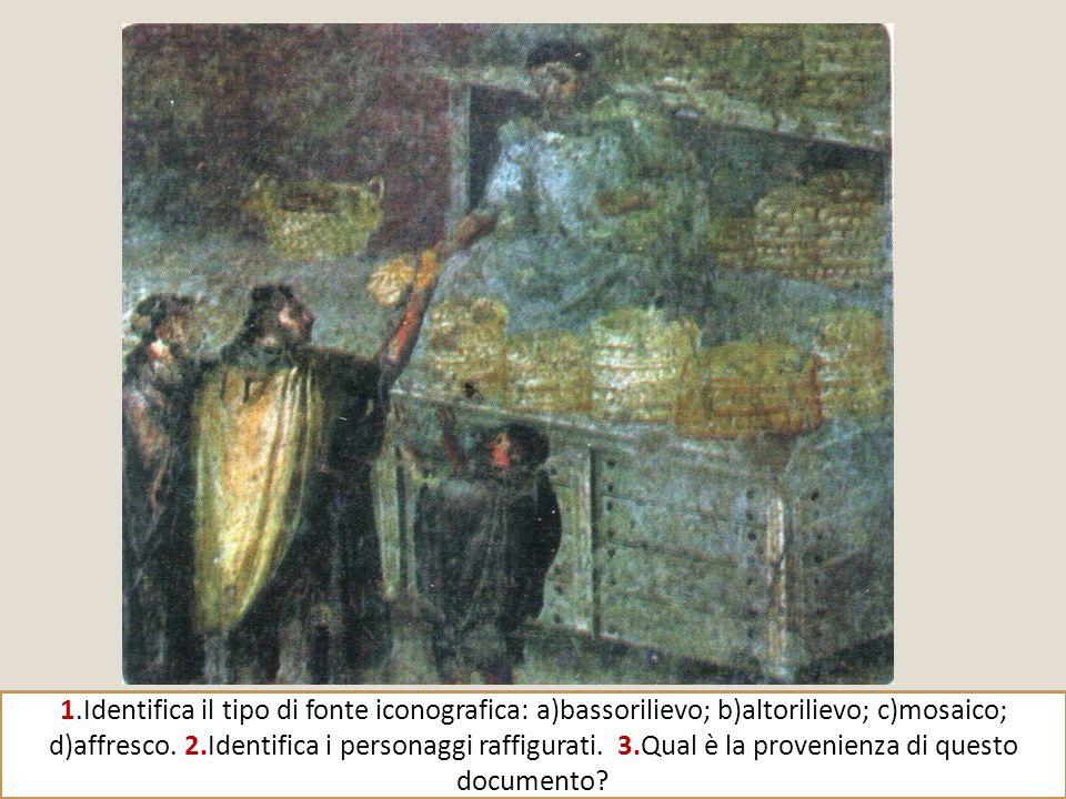 1.Identifica il tipo di fonte iconografica: a)bassorilievo; b)altorilievo; c)mosaico; d)affresco. 2.Identifica i personaggi raffigurati. 3.Qual è la p