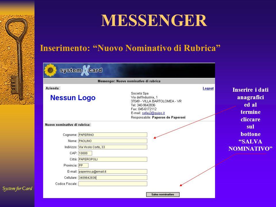 System for Card MESSENGER Inserire i dati anagrafici ed al termine cliccare sul bottone SALVA NOMINATIVO Inserimento: Nuovo Nominativo di Rubrica
