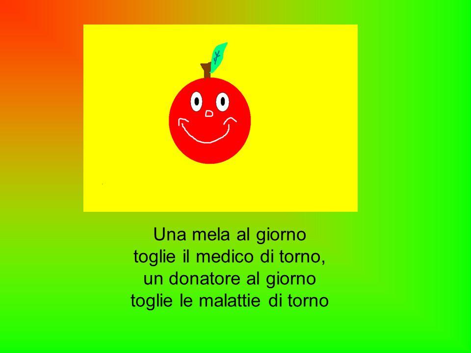 Una mela al giorno toglie il medico di torno, un donatore al giorno toglie le malattie di torno