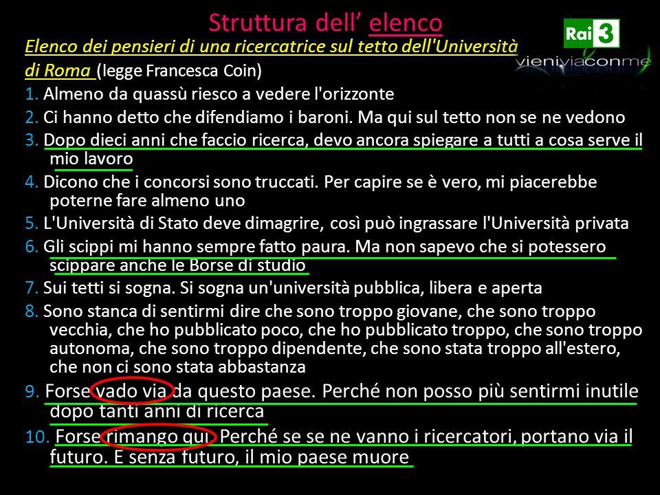 Struttura dell elenco Elenco dei pensieri di una ricercatrice sul tetto dell'Università di Roma ( legge Francesca Coin) 1. Almeno da quassù riesco a v