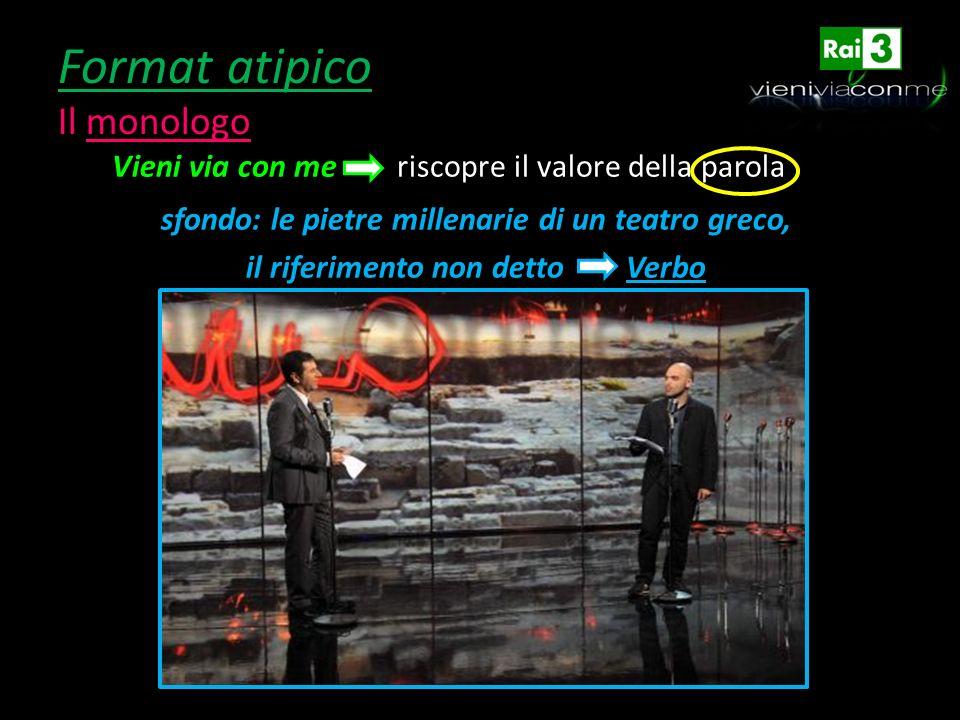 Format atipico Il monologo sfondo: le pietre millenarie di un teatro greco, il riferimento non detto Verbo Vieni via con me riscopre il valore della p