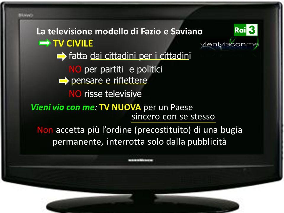 La televisione modello di Fazio e Saviano TV CIVILE fatta dai cittadini per i cittadini Vieni via con me: TV NUOVA per un Paese NO per partiti e polit