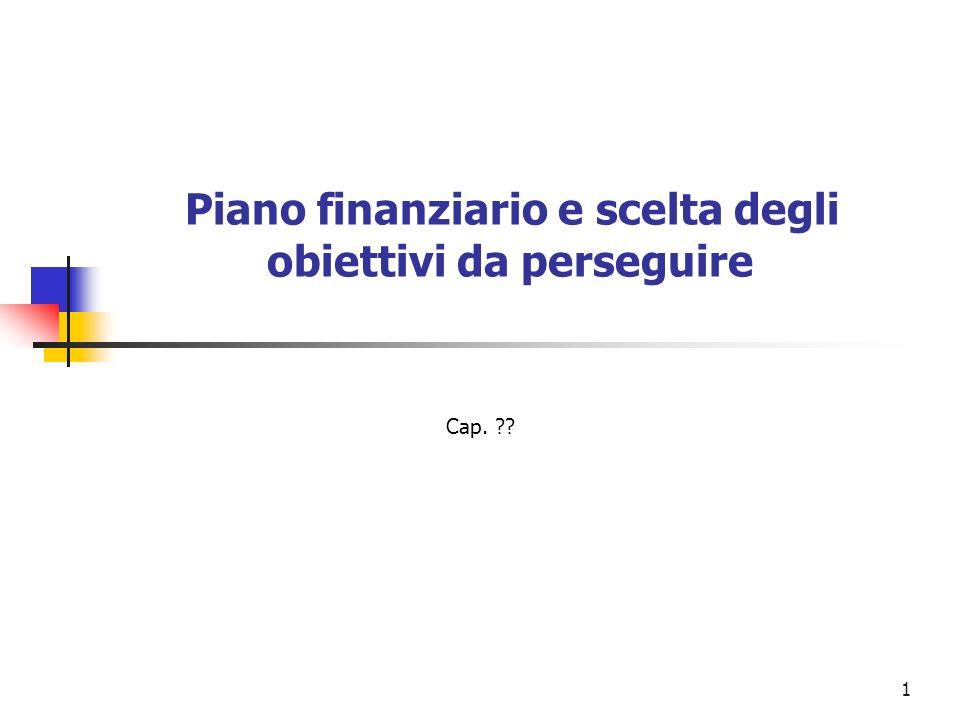 1 Piano finanziario e scelta degli obiettivi da perseguire Cap. ??
