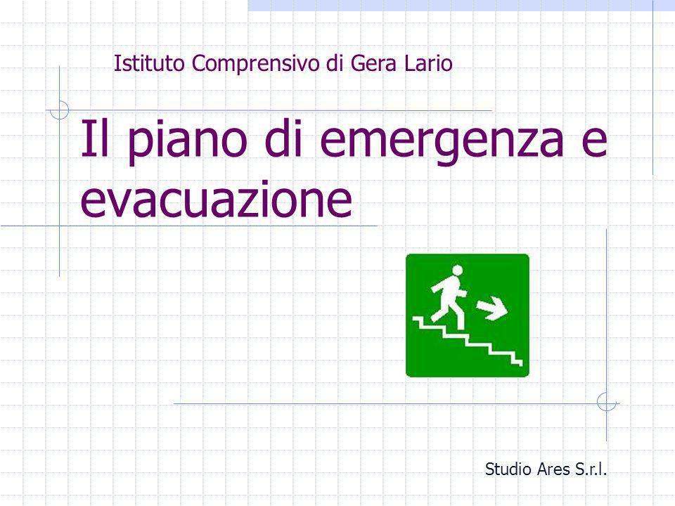 Il piano di emergenza e evacuazione Studio Ares S.r.l. Istituto Comprensivo di Gera Lario