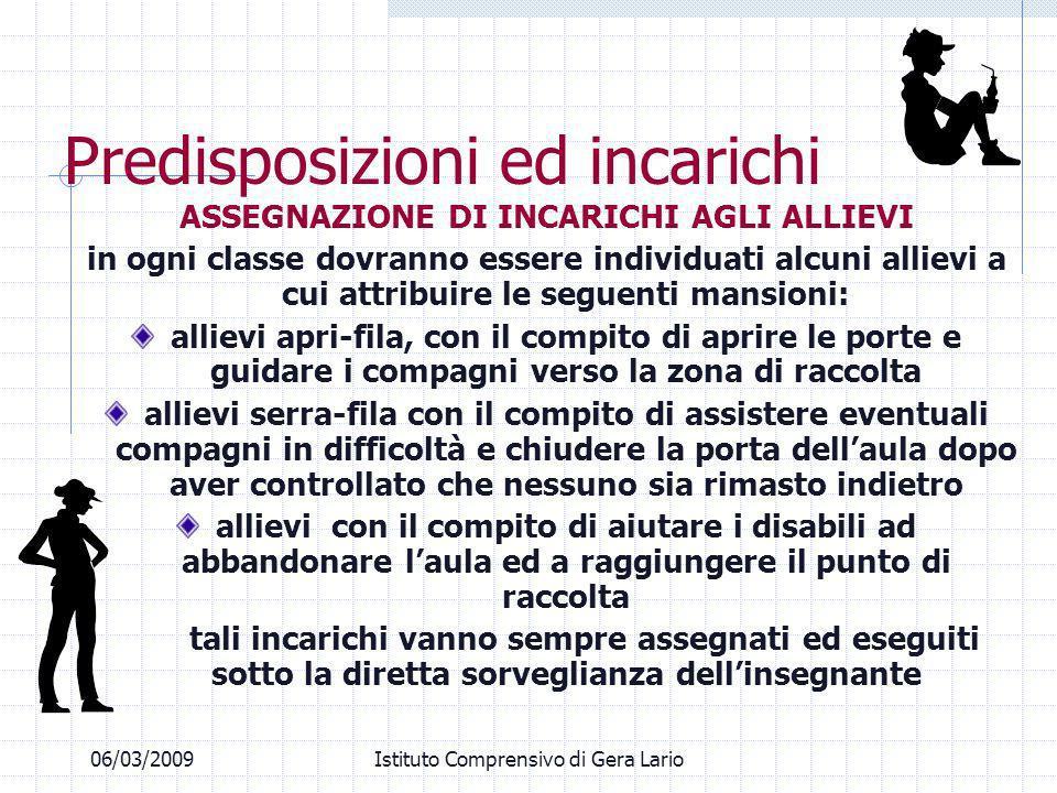06/03/2009Istituto Comprensivo di Gera Lario Predisposizioni ed incarichi ASSEGNAZIONE DI INCARICHI AGLI ALLIEVI in ogni classe dovranno essere indivi