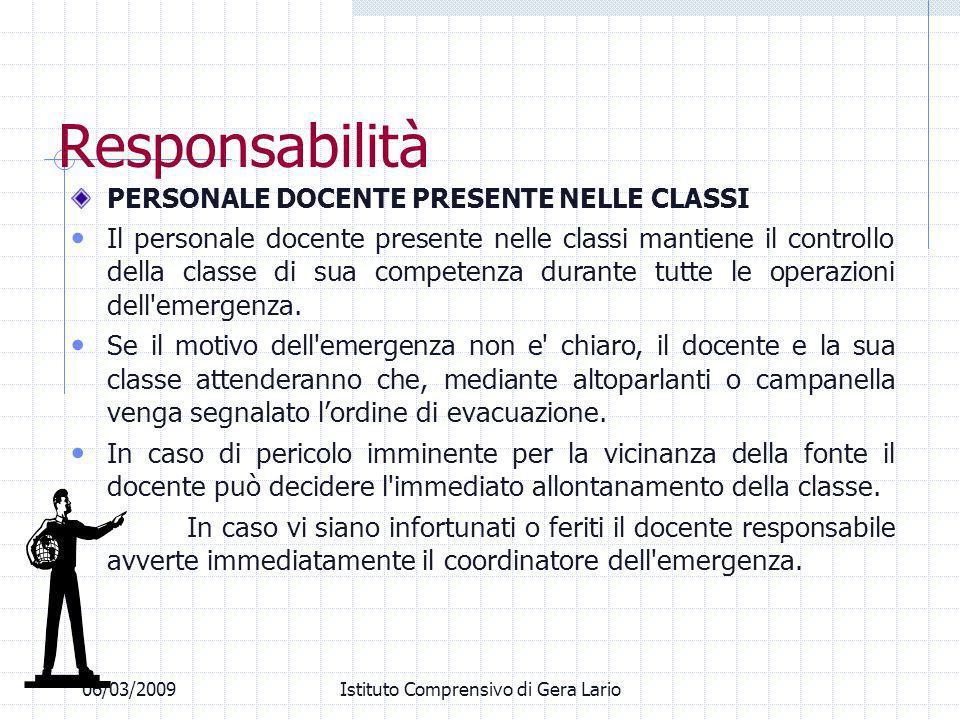 06/03/2009Istituto Comprensivo di Gera Lario Responsabilità PERSONALE DOCENTE PRESENTE NELLE CLASSI Il personale docente presente nelle classi mantien