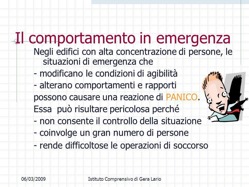 06/03/2009Istituto Comprensivo di Gera Lario Negli edifici con alta concentrazione di persone, le situazioni di emergenza che - modificano le condizio