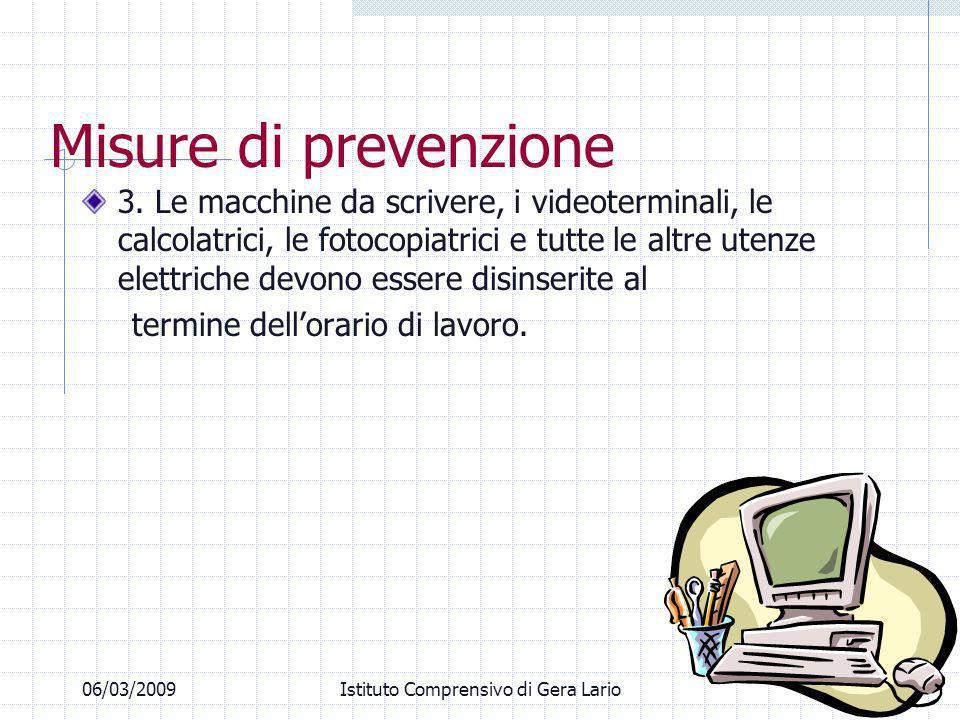 06/03/2009Istituto Comprensivo di Gera Lario Misure di prevenzione 3. Le macchine da scrivere, i videoterminali, le calcolatrici, le fotocopiatrici e