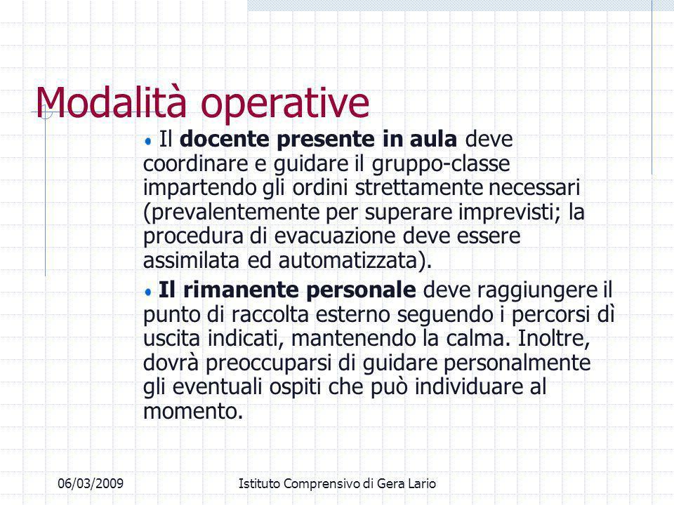 06/03/2009Istituto Comprensivo di Gera Lario Modalità operative Il docente presente in aula deve coordinare e guidare il gruppo-classe impartendo gli