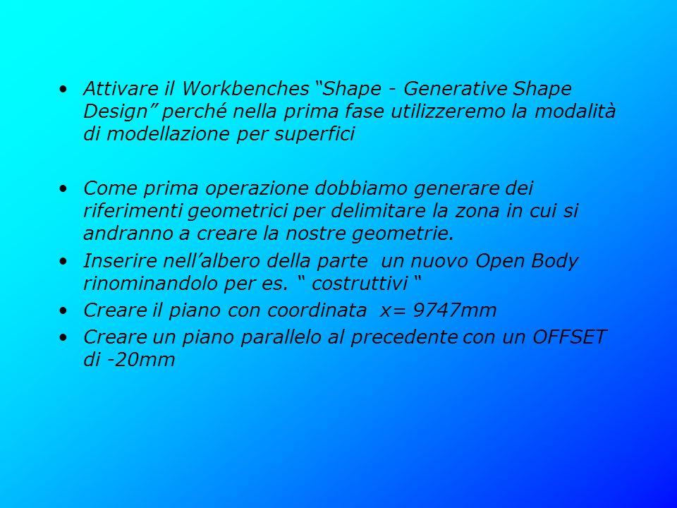 Attivare il Workbenches Shape - Generative Shape Design perché nella prima fase utilizzeremo la modalità di modellazione per superfici Come prima oper