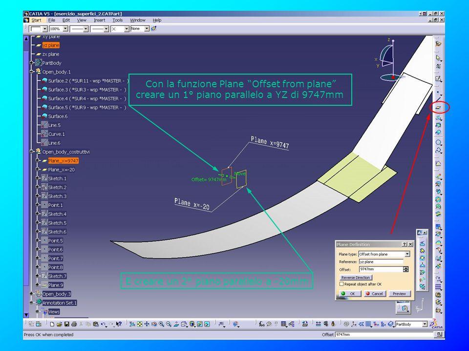 Con la funzione Plane Offset from plane creare un 1° piano parallelo a YZ di 9747mm E creare un 2° piano parallelo a -20mm