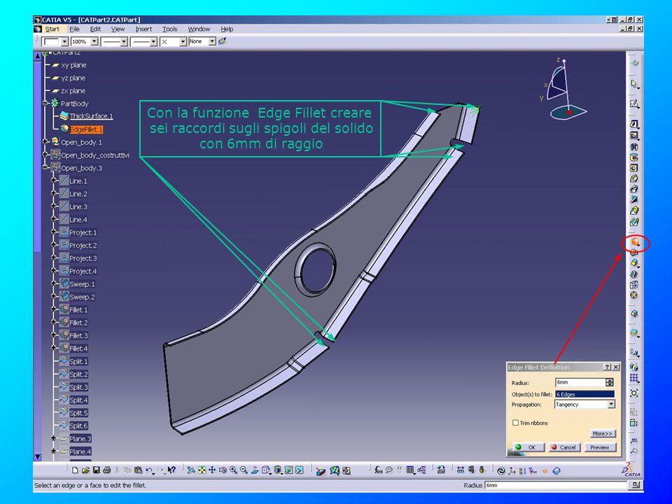 Con la funzione Edge Fillet creare sei raccordi sugli spigoli del solido con 6mm di raggio