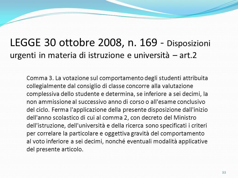 LEGGE 30 ottobre 2008, n. 169 - Disposizioni urgenti in materia di istruzione e università – art.2 Comma 3. La votazione sul comportamento degli stude