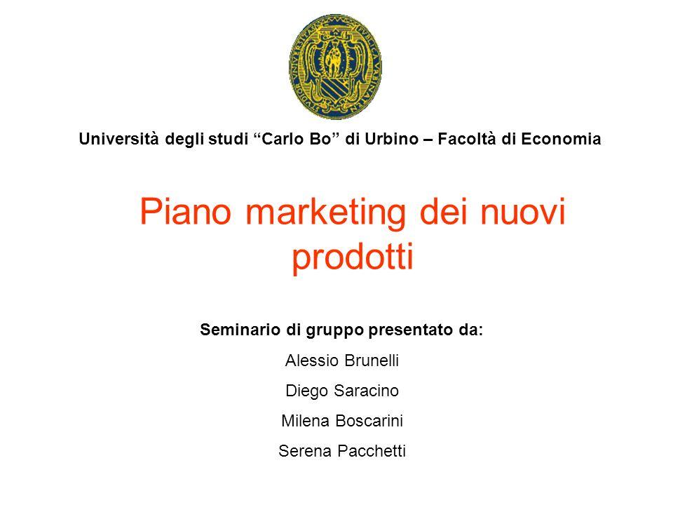 Piano marketing dei nuovi prodotti Università degli studi Carlo Bo di Urbino – Facoltà di Economia Seminario di gruppo presentato da: Alessio Brunelli