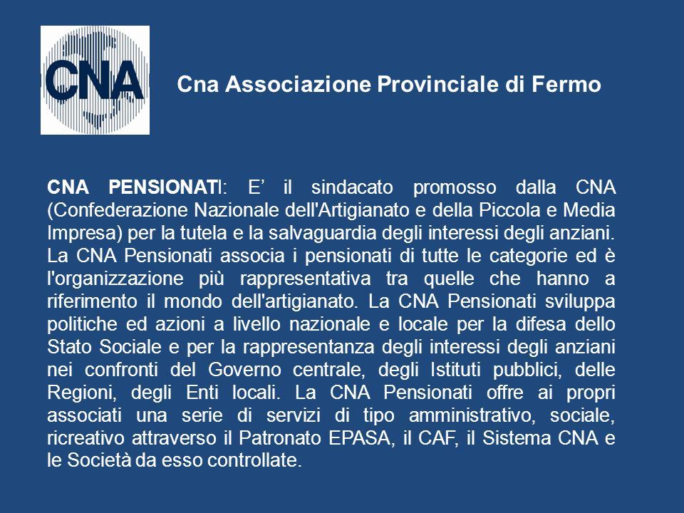 CNA PENSIONATI: E il sindacato promosso dalla CNA (Confederazione Nazionale dell'Artigianato e della Piccola e Media Impresa) per la tutela e la salva