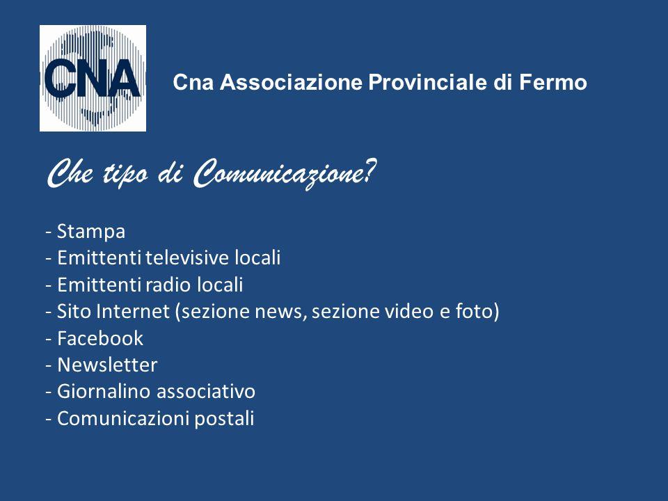 - Stampa - Emittenti televisive locali - Emittenti radio locali - Sito Internet (sezione news, sezione video e foto) - Facebook - Newsletter - Giornal