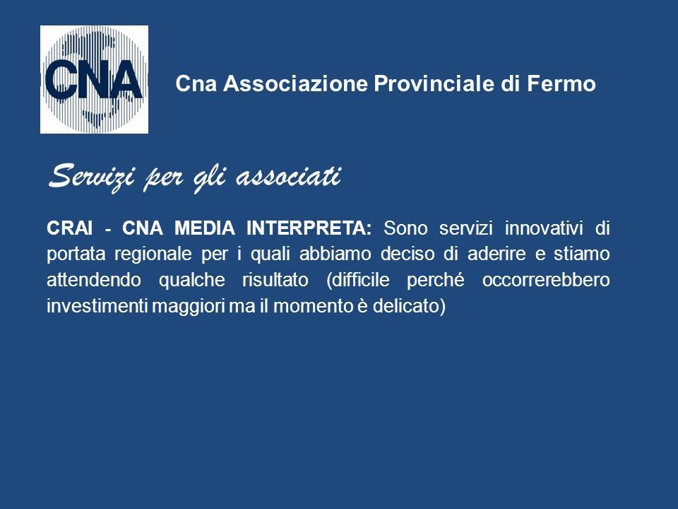 CRAI - CNA MEDIA INTERPRETA: Sono servizi innovativi di portata regionale per i quali abbiamo deciso di aderire e stiamo attendendo qualche risultato