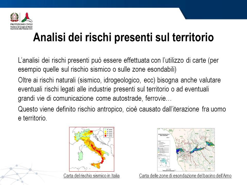 Analisi dei rischi presenti sul territorio Lanalisi dei rischi presenti può essere effettuata con lutilizzo di carte (per esempio quelle sul rischio s