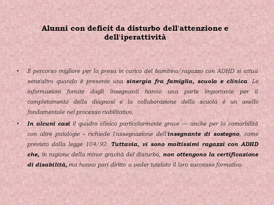 Alunni con deficit da disturbo dell'attenzione e dell'iperattività Il percorso migliore per la presa in carico del bambino/ragazzo con ADHD si attua s