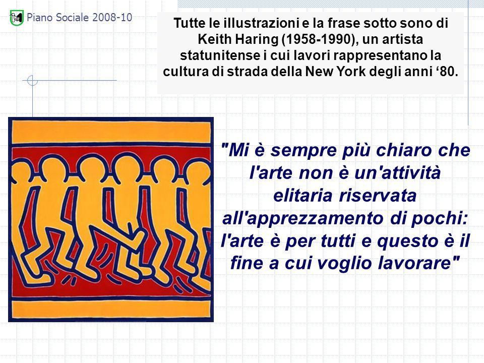 Mi è sempre più chiaro che l arte non è un attività elitaria riservata all apprezzamento di pochi: l arte è per tutti e questo è il fine a cui voglio lavorare Tutte le illustrazioni e la frase sotto sono di Keith Haring (1958-1990), un artista statunitense i cui lavori rappresentano la cultura di strada della New York degli anni 80.