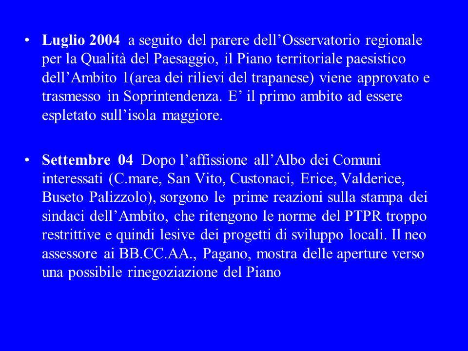 Luglio 2004 a seguito del parere dellOsservatorio regionale per la Qualità del Paesaggio, il Piano territoriale paesistico dellAmbito 1(area dei rilie