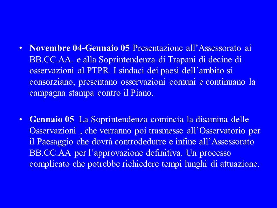 Novembre 04-Gennaio 05 Presentazione allAssessorato ai BB.CC.AA. e alla Soprintendenza di Trapani di decine di osservazioni al PTPR. I sindaci dei pae