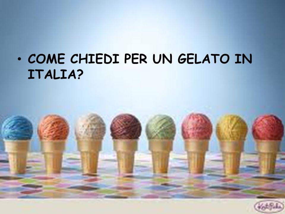 COME CHIEDI PER UN GELATO IN ITALIA?