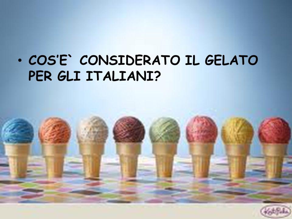 COSE` CONSIDERATO IL GELATO PER GLI ITALIANI