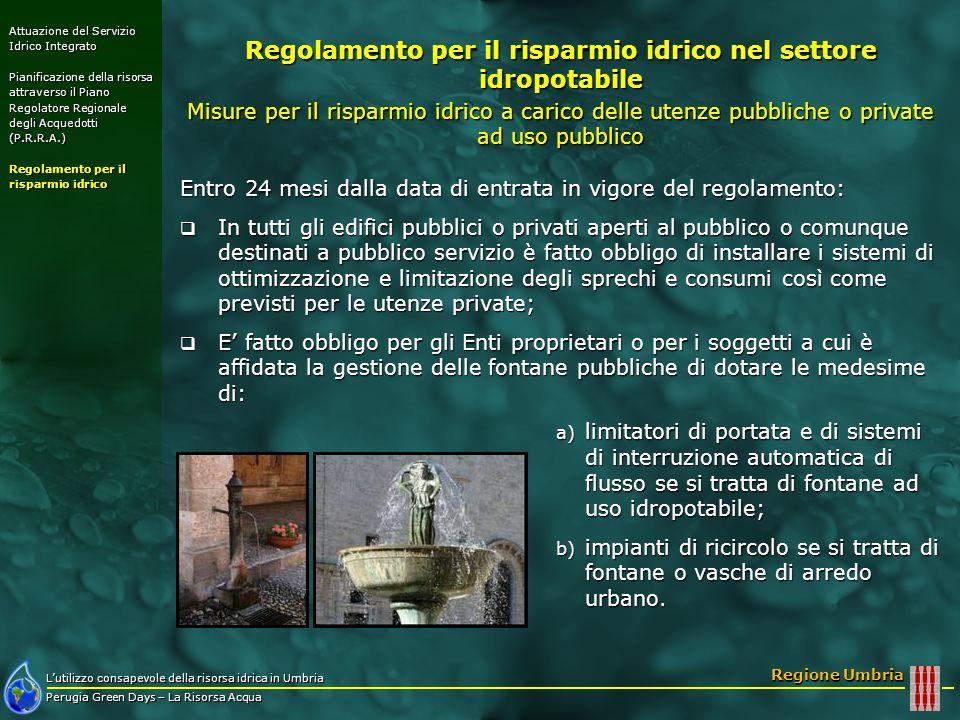 Lutilizzo consapevole della risorsa idrica in Umbria Perugia Green Days – La Risorsa Acqua Regione Umbria Entro 24 mesi dalla data di entrata in vigor