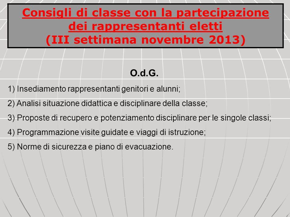 O.d.G. 1) Insediamento rappresentanti genitori e alunni; 2) Analisi situazione didattica e disciplinare della classe; 3) Proposte di recupero e potenz