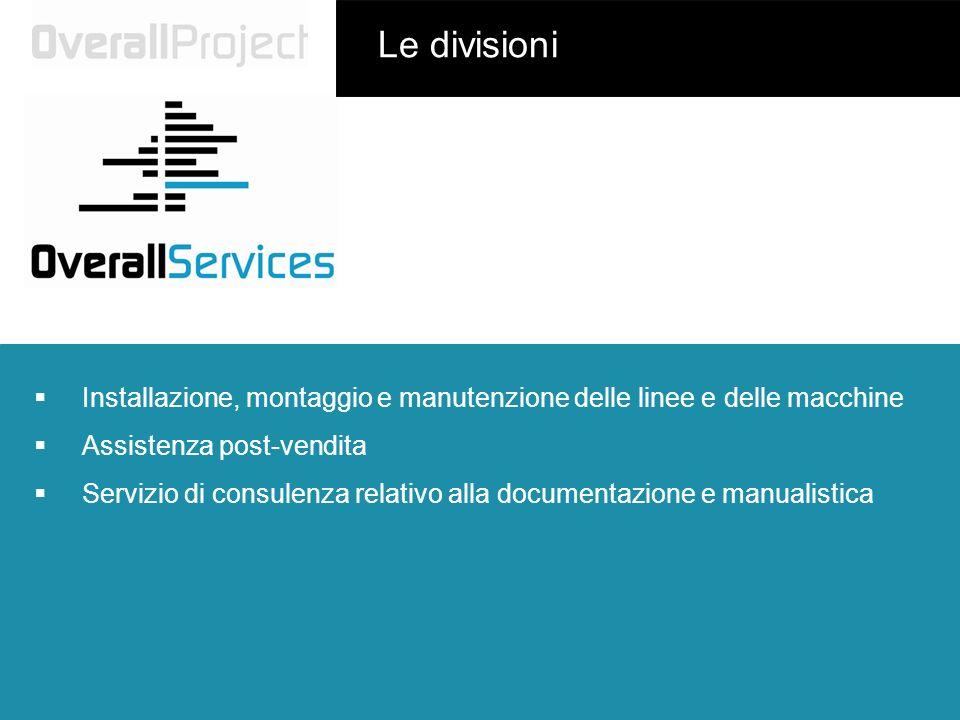 Le divisioni Installazione, montaggio e manutenzione delle linee e delle macchine Assistenza post-vendita Servizio di consulenza relativo alla documen