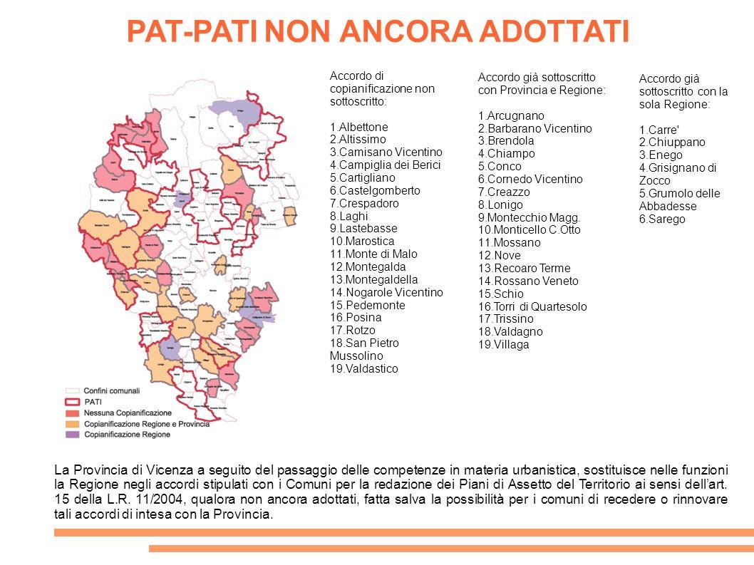 PAT-PATI NON ANCORA ADOTTATI La Provincia di Vicenza a seguito del passaggio delle competenze in materia urbanistica, sostituisce nelle funzioni la Re