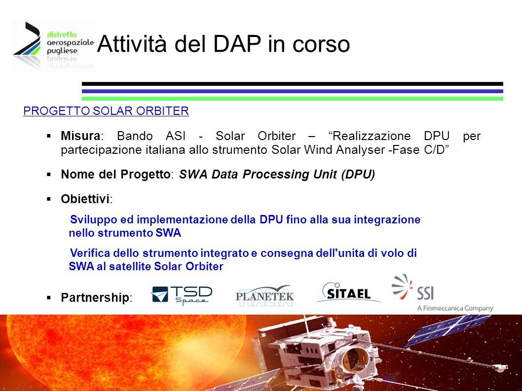 Attività del DAP in corso Misura: Bando ASI - Solar Orbiter – Realizzazione DPU per partecipazione italiana allo strumento Solar Wind Analyser -Fase C
