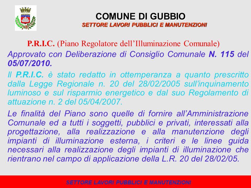 Approvato con Deliberazione di Consiglio Comunale N. 115 del 05/07/2010. COMUNE DI GUBBIO SETTORE LAVORI PUBBLICI E MANUTENZIONI P.R.I.C. (Piano Regol