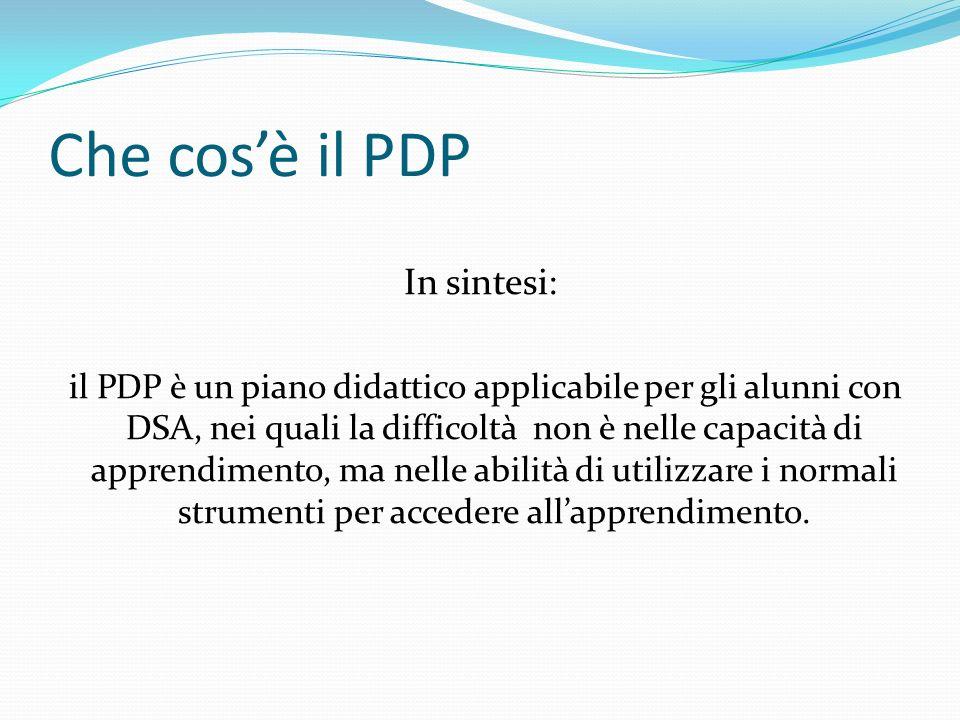Che cosè il PDP PERSONALIZZATO: indica la diversificazione delle metodologie, dei tempi e degli strumenti nella progettazione del lavoro della classe(C.M.