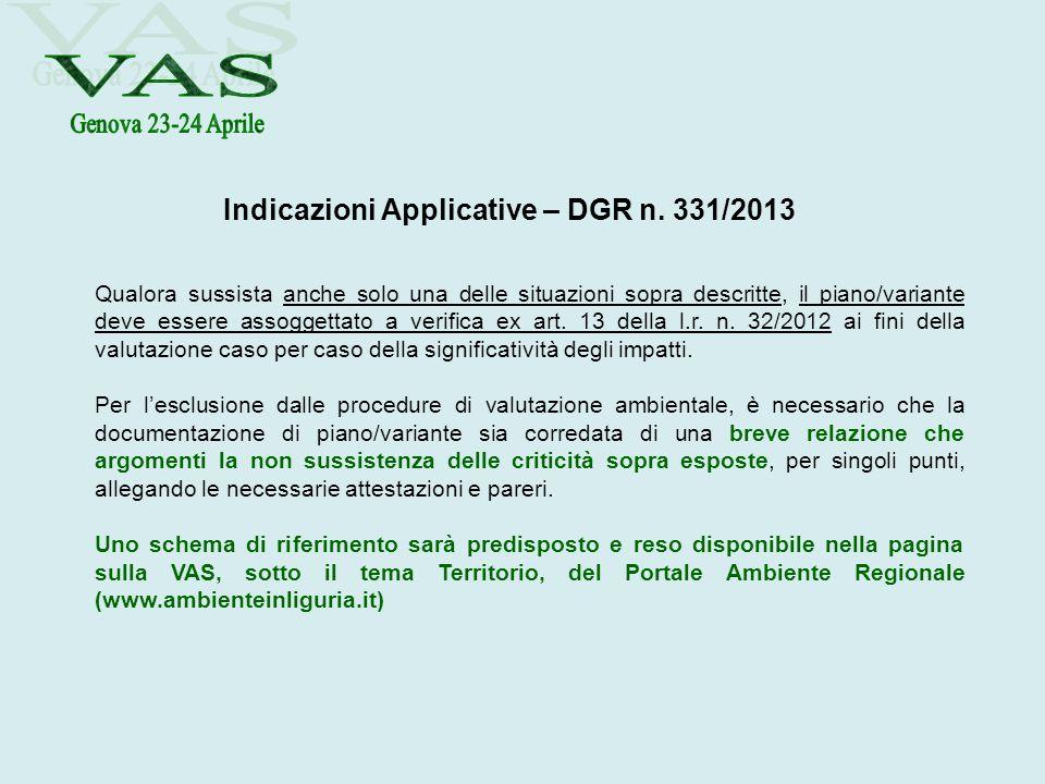 Indicazioni Applicative – DGR n. 331/2013 Qualora sussista anche solo una delle situazioni sopra descritte, il piano/variante deve essere assoggettato