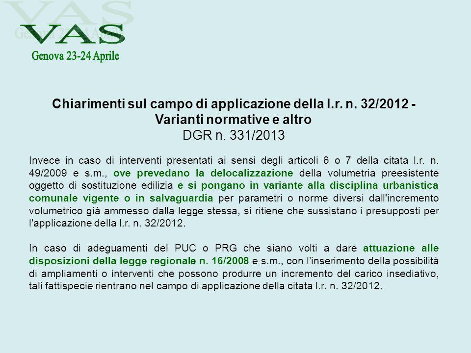 Chiarimenti sul campo di applicazione della l.r. n. 32/2012 - Varianti normative e altro DGR n. 331/2013 Invece in caso di interventi presentati ai se