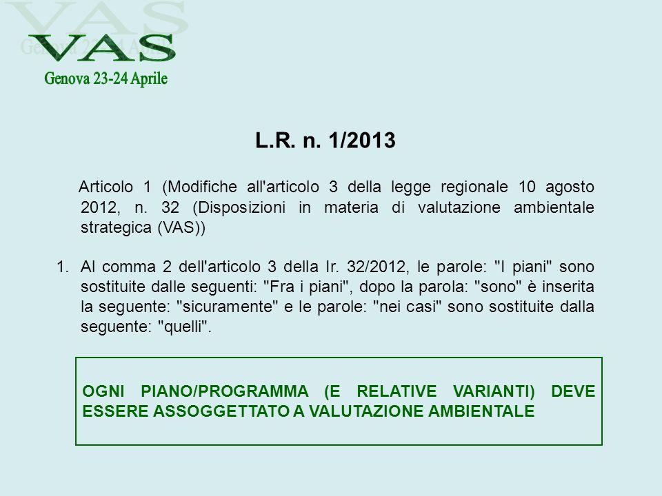 L.R. n. 1/2013 Articolo 1 (Modifiche all'articolo 3 della legge regionale 10 agosto 2012, n. 32 (Disposizioni in materia di valutazione ambientale str