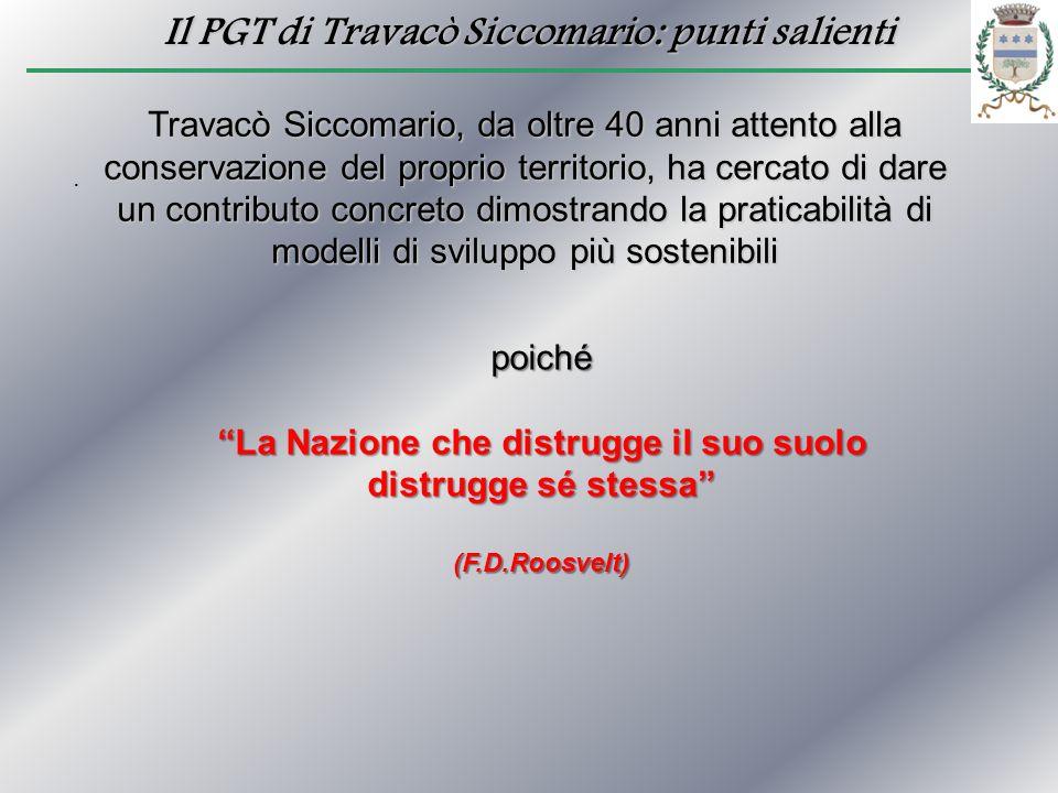 Il PGT di Travacò Siccomario: punti salienti. Travacò Siccomario, da oltre 40 anni attento alla conservazione del proprio territorio, ha cercato di da