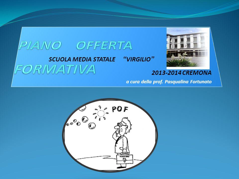 SCUOLA MEDIA STATALE VIRGILIO 2013-2014 CREMONA a cura della prof. Pasqualina Fortunato