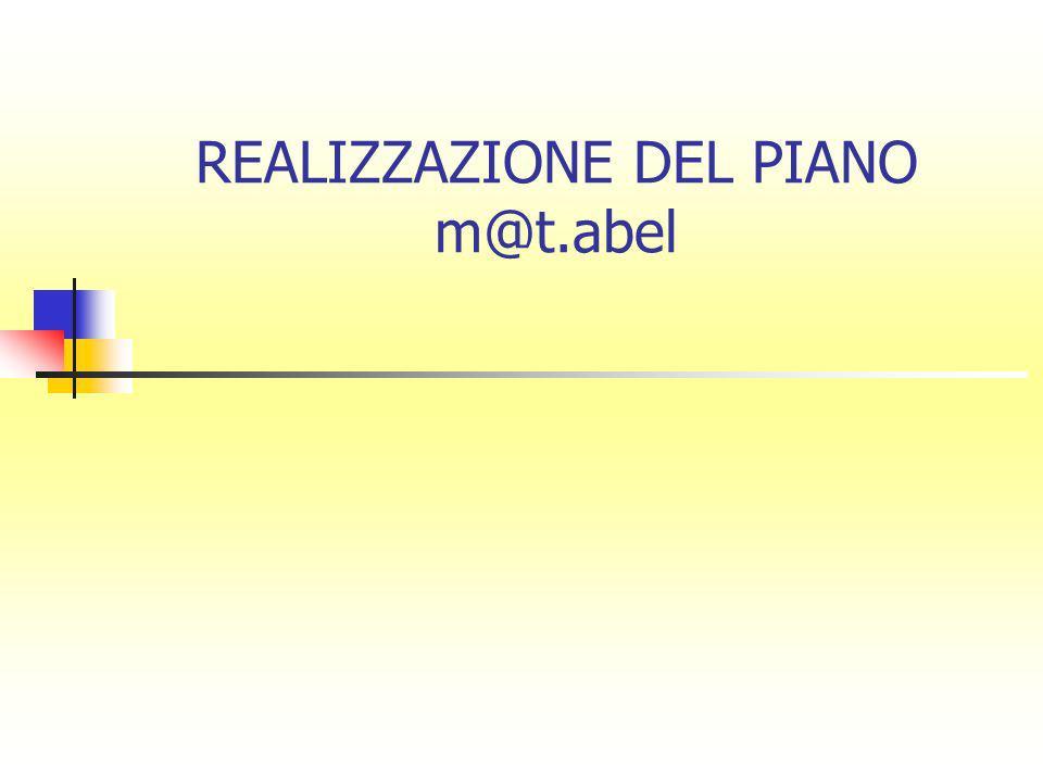 REALIZZAZIONE DEL PIANO m@t.abel